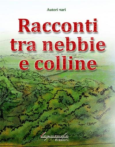 RACCONTI TRA NEBBIE E COLLINE